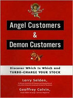 Angel Customers & Demon Customers : Discover Which is Which, and Turbo-Charge Your Stock - Larry Selden