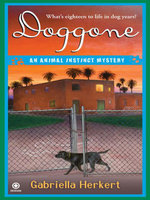 Doggone : An Animal Instinct Mystery - Gabriella Herkert