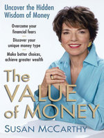 The Value of Money : Uncover the Hidden Wisdom of Money - Susan McCarthy