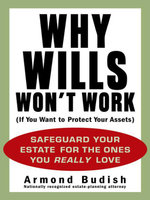Why Wills Won't Work (If You Want to Protect Your Assets) - Armond Budish