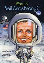 Who Was Neil Armstrong? - Roberta Edwards