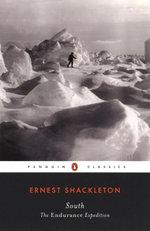 South : The Endurance Expedition - Ernest Shackleton