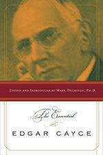 The Essential Edgar Cayce - Mark Thurston