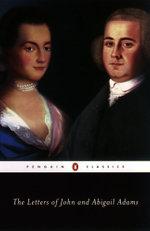 The Letters of John and Abigail Adams - Abigail Adams