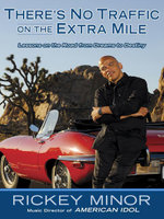 There's No Traffic on the Extra Mile : Lessons on the Road from Dreams to Destiny - Rickey Minor