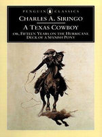 A Texas Cowboy : or, Fifteen Years on the Hurricane Deck of a Spanish Pony - Charles A. Siringo