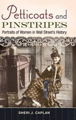 Petticoats and Pinstripes : Portraits of Women in Wall Street's History - Sheri J. Caplan