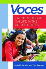Voces : Latino Students on Life in the United States - Maria M. Carreira