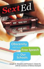 Sext Ed : Obscenity Versus Free Speech in Our Schools - Joseph Oluwole