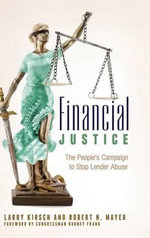 Financial Justice : The People's Campaign to Stop Lender Abuse - Larry Kirsch