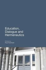 Education, Dialogue and Hermeneutics : Imagining the University