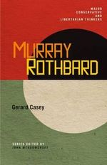 Murray Rothbard : Against the State - Gerard Casey