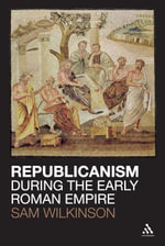 Republicanism during the Early Roman Empire - Sam Wilkinson