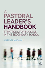 A Pastoral Leader's Handbook : Strategies for Success in the Secondary School - Marilyn Nathan
