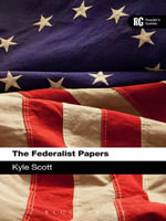 The Federalist Papers : A Reader's Guide - Kyle Scott