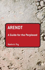 Arendt : A Guide for the Perplexed - Karin A. Fry