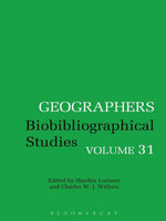 Geographers Volume 31 : Biobibliographical Studies
