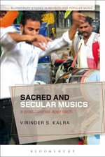 Sacred and Secular Musics : A Postcolonial Approach - Virinder S. Kalra