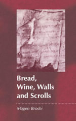 Bread, Wine, Walls and Scrolls - Magen Broshi