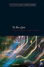 To be a Jew : Joseph Chayim Brenner as a Jewish Existentialist - Avi Sagi