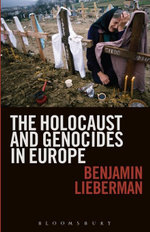 The Holocaust and Genocides in Europe - Benjamin Lieberman