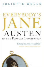 Everybody's Jane : Austen in the Popular Imagination - Juliette Wells