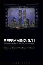 Reframing 9/11 : Film, Popular Culture and the