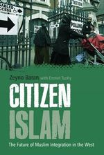 Citizen Islam : The Future of Muslim Integration in the West - Zeyno Baran
