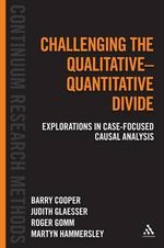 Challenging the Qualitative-Quantitative Divide : Explorations in Case-Focused Causal Analysis - Judith Glaesser