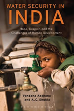 Water Security in India : Hope, Despair, and the Challenges of Human Development - Vandana Asthana