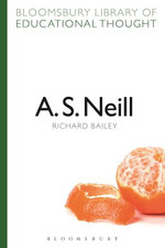 A. S. Neill - Richard Bailey