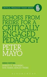 Echoes from Freire for a Critically Engaged Pedagogy - Peter Mayo