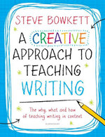 A Creative Approach to Teaching Writing - Steve Bowkett