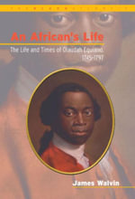 African's Life, 1745-1797 : The Life and Times of Olaudah Equiano - James Walvin