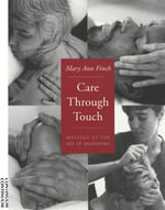 Care Through Touch : Massage as the Art of Anointing - Mary Ann Finch