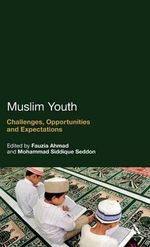 Muslim Youth : Challenges, Opportunities and Expectations