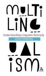 Multilingualism : Understanding Linguistic Diversity - John Edwards