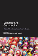 Language as Commodity : Global Structures, Local Marketplaces