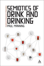 Semiotics of Drink and Drinking - Paul Manning