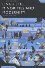 Linguistic Minorities and Modernity : A Sociolinguistic Ethnography, Second Edition - Monica Heller