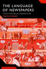 The Language of Newspapers : Socio-Historical Perspectives - Martin Conboy