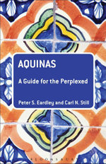 Aquinas : A Guide for the Perplexed - Peter S. Eardley