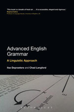 Advanced English Grammar : A Linguistic Approach - Ilse Depraetere