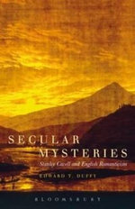 Secular Mysteries : Stanley Cavell and English Romanticism - Edward T. Duffy