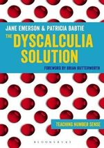 The Dyscalculia Solution : Resources for Making Sense of Number - Jane Emerson