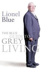 The Blue Guide to Grey Living - Lionel Blue