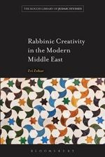 Rabbinic Creativity in the Modern Middle East - Zvi Zohar