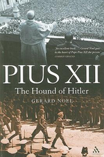 Pius XII : The Hound of Hitler - Gerard Noel