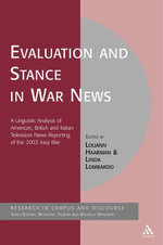Evaluation and Stance in War News : A Linguistic Analysis of American, British and Italian television news reporting of the 2003 Iraqi war