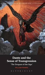 Dante and the Sense of Transgression : The Trespass of the Sign - William Franke